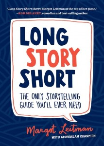 "Check out Margot Leitman's new book, ""Long Story Short."""