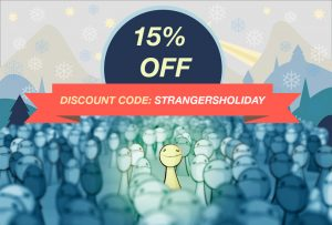 Check Out Our Holiday Deals, And Use Discount Code STRANGERSHOLIDAY At  Checkout To Get 15% Off Your Order.